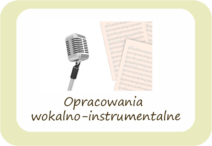 Opracowania wokalno-instrumentalne